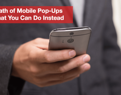 Lead Generation - The death of mobile pop-ups and what you can do instead