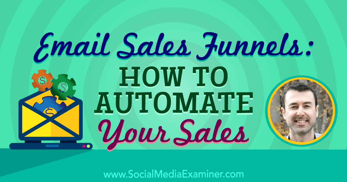 Social Media Marketing - Email Sales Funnels: How to Automate Your Sales