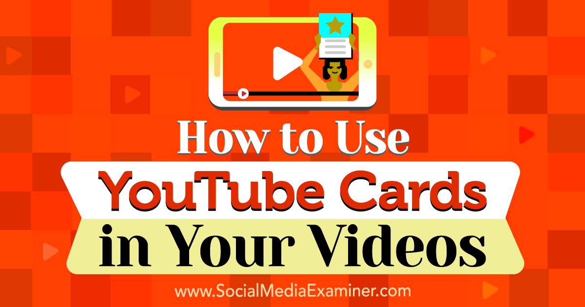 Social Media Marketing - How to Use YouTube Cards in Your Videos