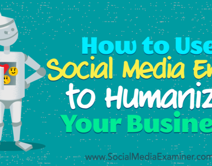 Social Media Marketing - How to Use Social Media Emoji to Humanize Your Business