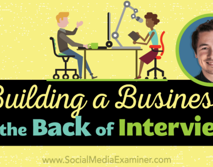 Social Media Marketing - Building a Business on the Back of Interviews