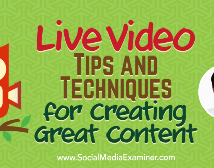 Social Media Marketing - Live Video: Tips and Techniques for Creating Great Content