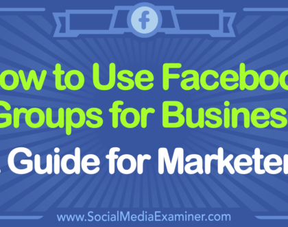 Social Media Marketing - How to Use Facebook Groups for Business: A Guide for Marketers
