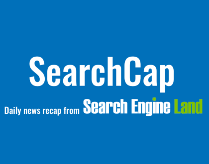 SEO - SearchCap: EU link tax, Google service area businesses & match types