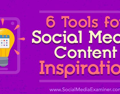 Social Media Marketing - 6 Tools for Social Media Content Inspiration