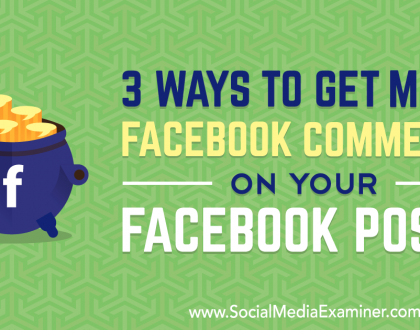 Social Media Marketing - 3 Ways to Get More Facebook Comments on Your Facebook Posts