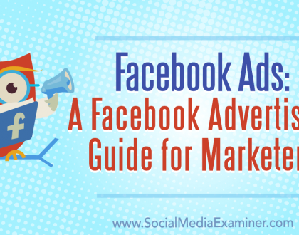 Social Media Marketing - Facebook Ads: A Facebook Advertising Guide for Marketers