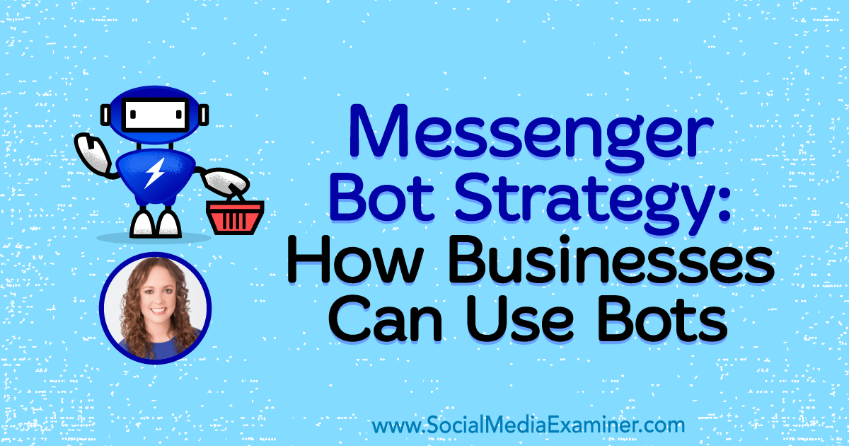 Social Media Marketing - Messenger Bot Strategy: How Businesses Can Use Bots