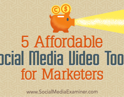 Social Media Marketing - 5 Affordable Social Media Video Tools for Marketers