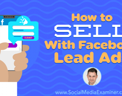 Social Media Marketing - How to Sell With Facebook Lead Ads