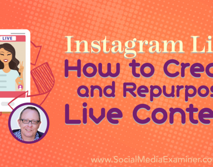 Social Media Marketing - Instagram Live: How to Create and Repurpose Live Content