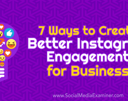Social Media Marketing - 7 Ways to Create Better Instagram Engagement for Businesses