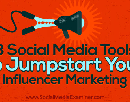Social Media Marketing - 3 Social Media Tools to Jumpstart Your Influencer Marketing