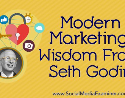Social Media Marketing - Modern Marketing: Wisdom From Seth Godin