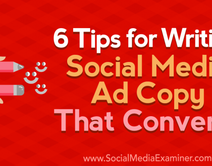 Social Media Marketing - 6 Tips for Writing Social Media Ad Copy That Converts