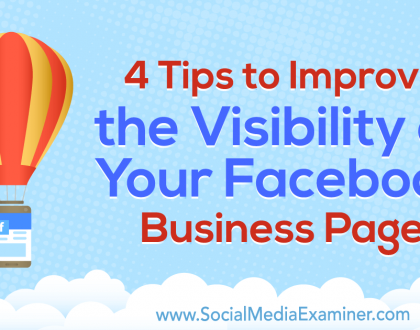 Social Media Marketing - 4 Tips to Improve the Visibility of Your Facebook Business Page