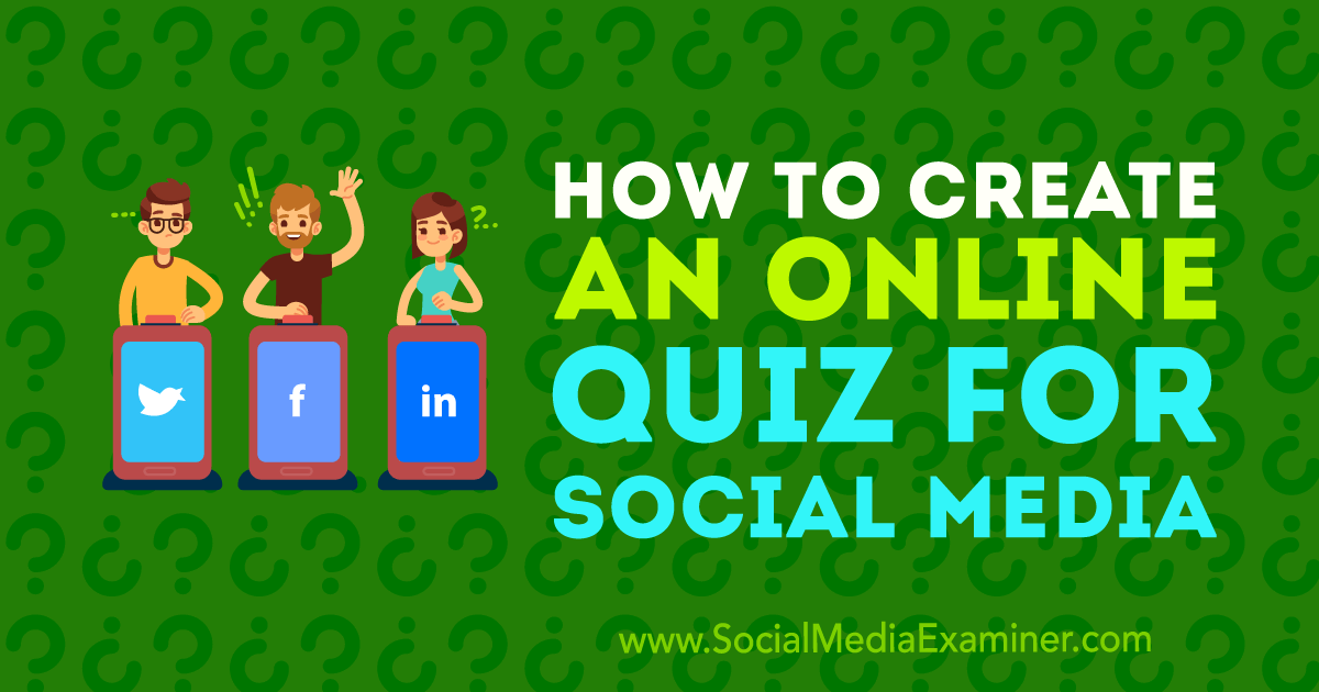Social Media Marketing - How to Create an Online Quiz for Social Media