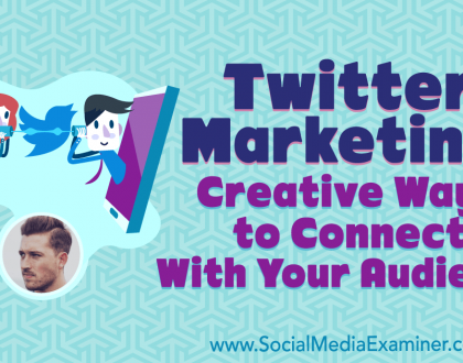 Social Media Marketing - Twitter Marketing: Creative Ways to Connect With Your Audience