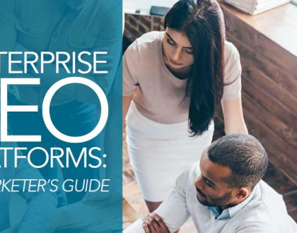 SEO - MarTech Today Research: A marketer's guide to enterprise SEO platforms