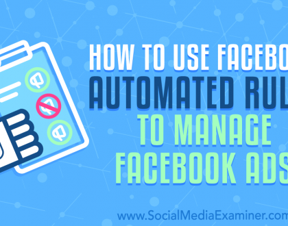 Social Media Marketing - How to Use Facebook Automated Rules to Manage Facebook Ads