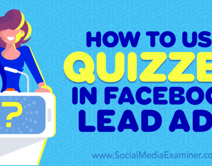 Social Media Marketing - How to Use Quizzes in Facebook Lead Ads