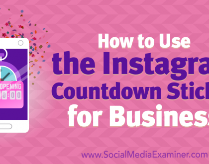 Social Media Marketing - How to Use the Instagram Countdown Sticker for Business
