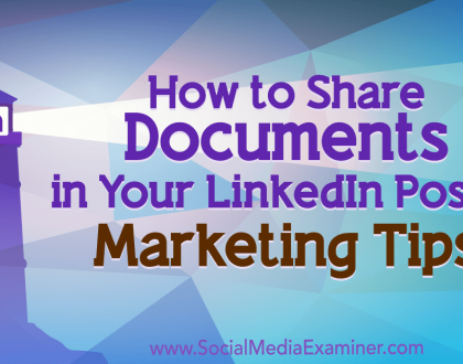 Social Media Marketing - How to Share Documents in Your LinkedIn Posts: Marketing Tips