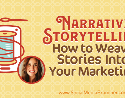 Social Media Marketing - Narrative Storytelling: How to Weave Stories Into Your Marketing