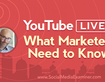 Social Media Marketing - YouTube Live: What Marketers Need to Know