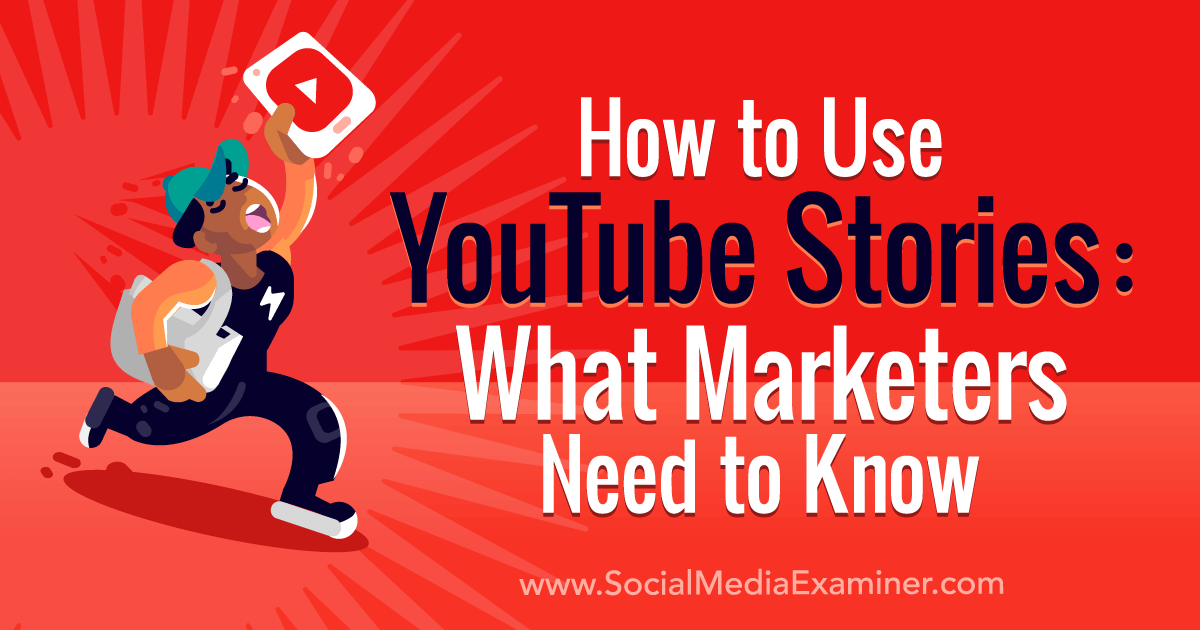 Social Media Marketing - How to Use YouTube Stories: What Marketers Need to Know