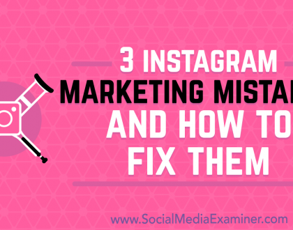 Social Media Marketing - 3 Instagram Marketing Mistakes and How to Fix Them