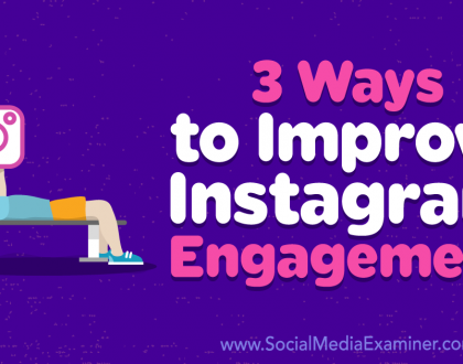 Social Media Marketing - 3 Ways to Improve Instagram Engagement