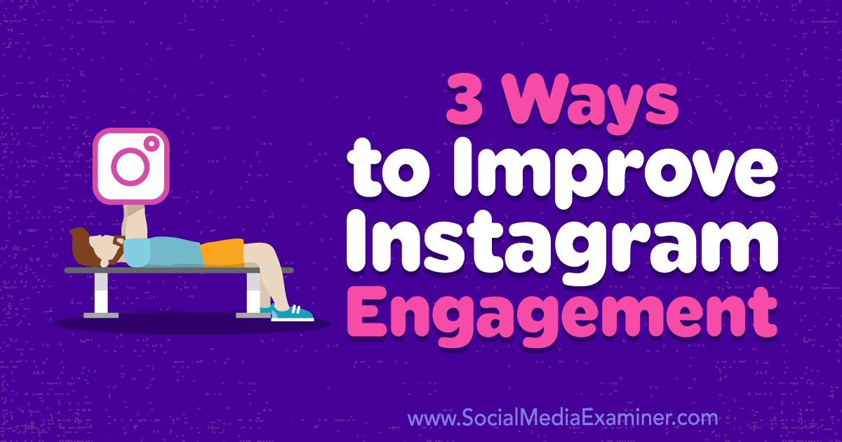 Social Media Marketing - 3 Ways to Improve Instagram Engagement
