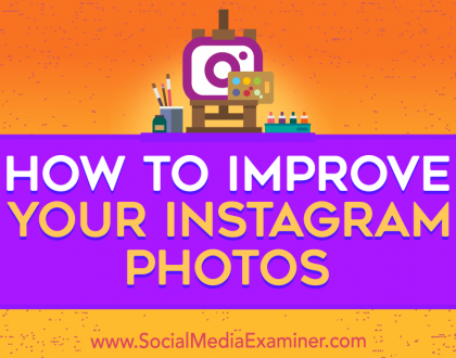 Social Media Marketing - How to Improve Your Instagram Photos