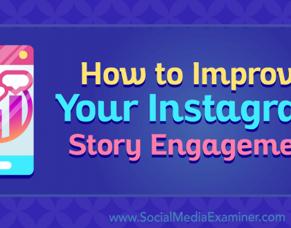 Social Media Marketing - How to Improve Your Instagram Story Engagement