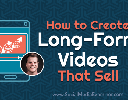 Social Media Marketing - How to Create Long-Form Videos That Sell