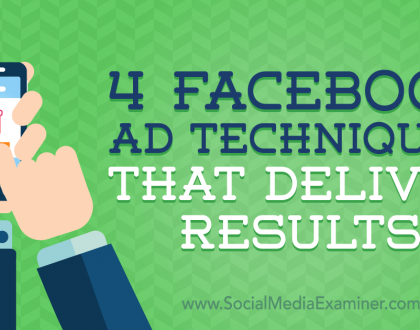 Social Media Marketing - 4 Facebook Ad Techniques That Deliver Results