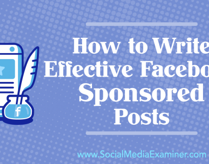 Social Media Marketing - How to Write Effective Facebook Sponsored Posts