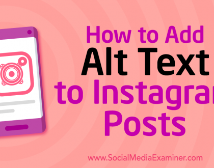 Social Media Marketing - How to Add Alt Text to Instagram Posts