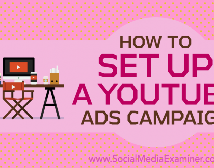 Social Media Marketing - How to Set Up a YouTube Ads Campaign