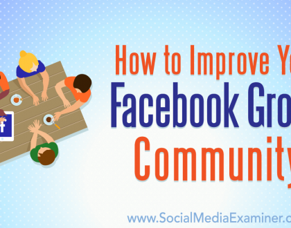 Social Media Marketing - How to Improve Your Facebook Group Community