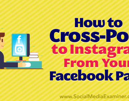 Social Media Marketing - How to Cross-Post to Instagram From Your Facebook Page