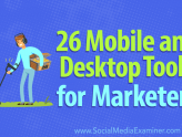 Social Media Marketing - 26 Mobile and Desktop Tools for Marketers