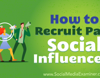Social Media Marketing - How to Recruit Paid Social Influencers