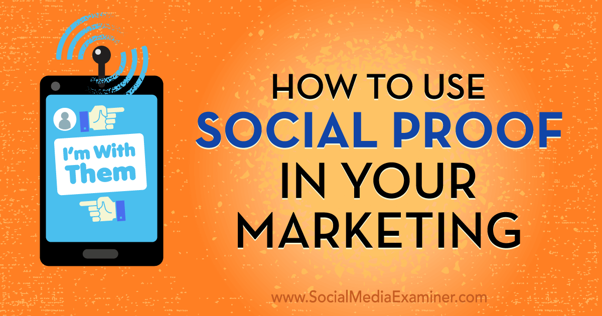 Social Media Marketing - How to Use Social Proof in Your Marketing