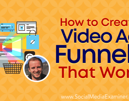 Social Media Marketing - How to Create Video Ad Funnels That Work