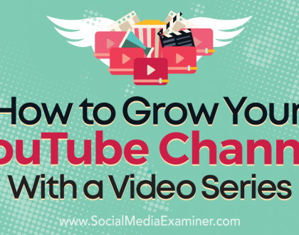 Social Media Marketing - How to Grow Your YouTube Channel With a Video Series