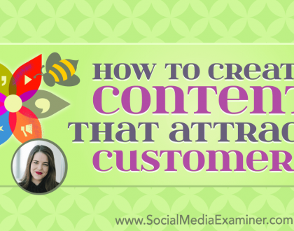 Social Media Marketing - How to Create Content That Attracts Customers