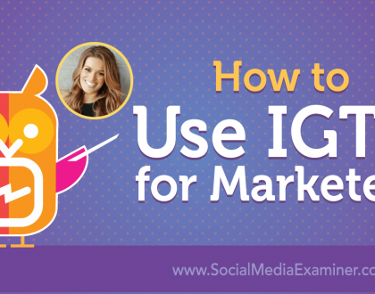 Social Media Marketing - How to Use IGTV for Marketers