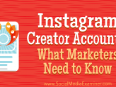 Social Media Marketing - Instagram Creator Accounts: What Marketers Need to Know